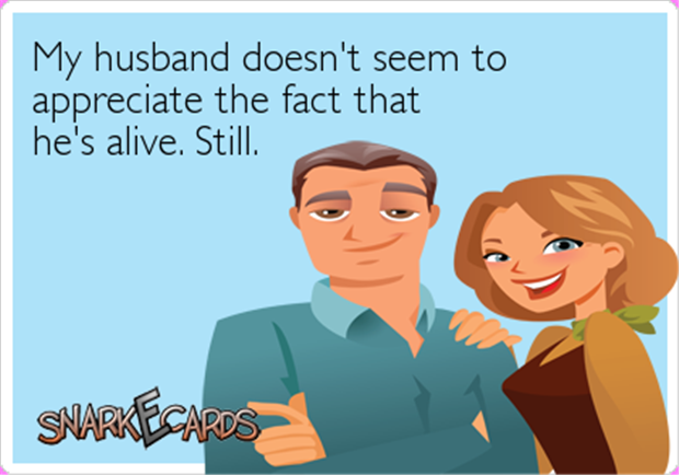 my-husband-is-still-alive-funny